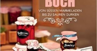 Marmelade einkochen - Bäuerinnen Einkochbuch - süße Marmeladen - sauren Gurken
