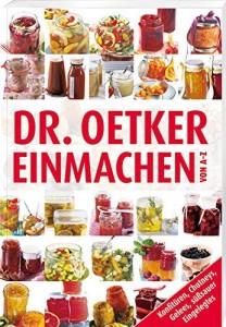 Marmelade einkochen - Dr Oetker Einmachen von A-Z - Die besten Rezepte