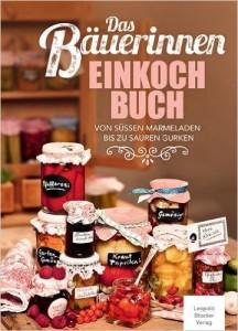 Marmelade einkochen - Bäuerinnen Einkochbuch - süße Marmeladen - saure Gurken