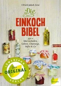 Marmelade einkochen - Einkoch Bibel - Tipps - Marmeladen - Säfte